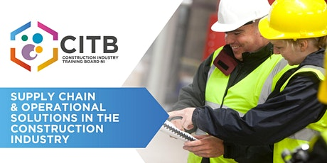 Supply Chain  and Operational Solutions in the Construction Industry tickets
