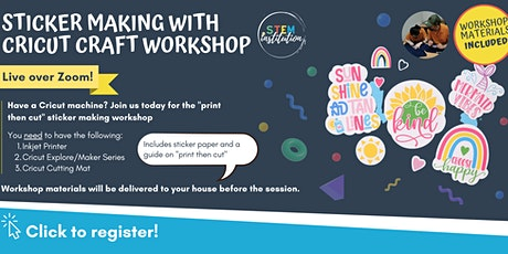 Sticker Making with Cricut Craft Workshop (Live over Zoom) Explore / Maker tickets