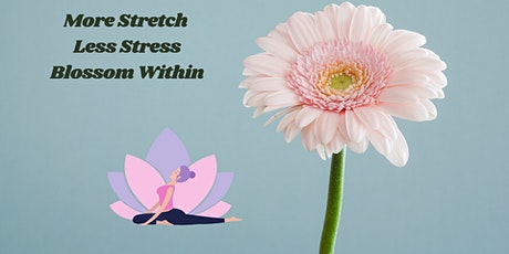 More Stretch Less Stress Blossom Within tickets