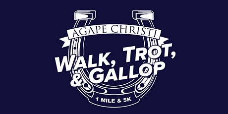 Agape Christi Academy's Walk, Trot, & Gallop tickets