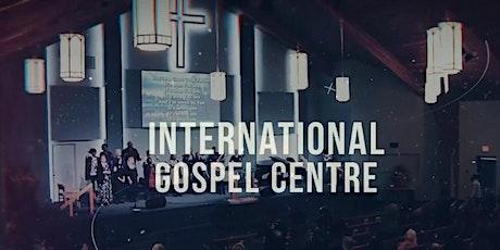 International Gospel Centre - Sunday September 26, 2021| 10:30am Service tickets