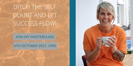 Ditch The Self Doubt and Let Success Flow! tickets