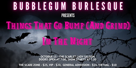 Things that go Bump (and Grind) in the Night tickets