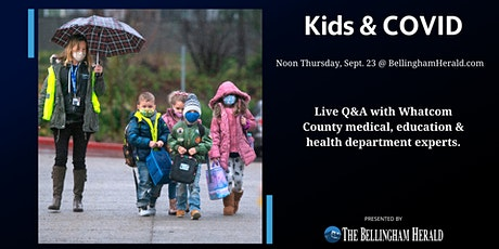KIDS & COVID: Live Q&A Whatcom Medical, Health and Education Experts tickets
