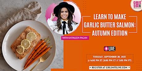 Garlic Butter Salmon: Autumn Edition LIVE INTERACTIVE WORKSHOP tickets