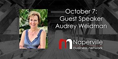VIRTUAL Naperville Meeting October 7: Guest Speaker Audrey Weidman