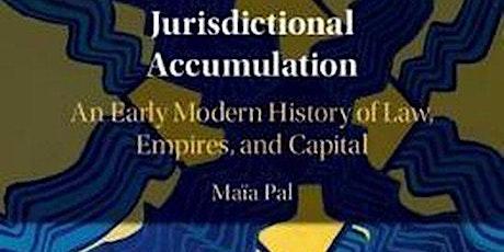 Jurisdictional Accumulation: A public talk by Maia Pal tickets
