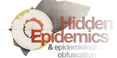 Hidden Epidemics & Epidemiological Obfuscation: Session 1 'Surveillance' tickets