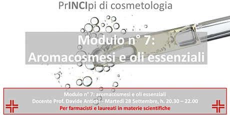 PrINCIpi di Cosmetologia farmacisti: mod.7, aromacosmesi e oli essenziali biglietti