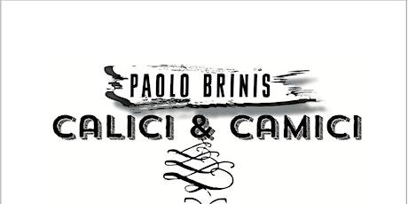 PAOLO BRINIS presenta Calici e camici biglietti