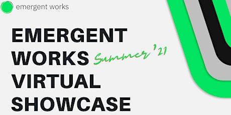 Emergent Works Summer 2021 (Virtual) Showcase tickets