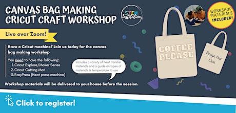 Canvas Bag Making Cricut Craft Workshop (Live over Zoom) - Explore / Maker tickets