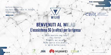 BENVENUTI AL WILAB: L'ecosistema 5G (e oltre) per la ripresa biglietti