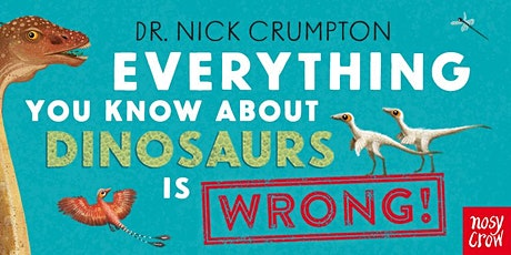 Everything you know about dinosaurs is wrong! tickets