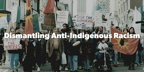 Dismantling Anti-Indigenous Racism tickets