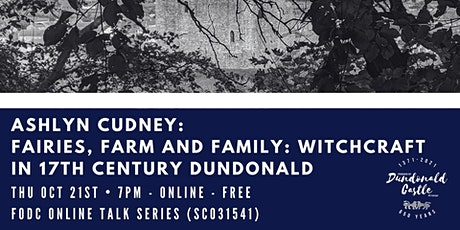 Online Talk: Fairies, Farm and Family: Witchcraft in 17th Century Dundonald tickets