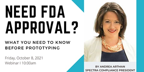 Need FDA Approval? What you need to know BEFORE prototyping Tickets
