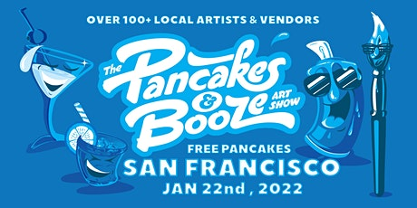 The San Francisco Pancakes & Booze Art Show (Vendor Reservations Only) tickets
