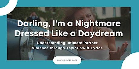 Darling, I'm a Nightmare Dressed Like a Daydream: An IPV Workshop tickets