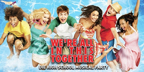 We`re All In This Together - Die High School Musical Party billets