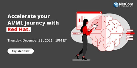 Free Webinar- Accelerate your AI/ML journey with Red Hat. tickets