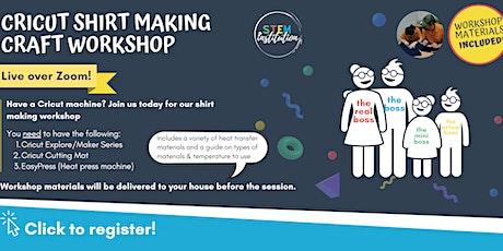 Cricut Shirt Making Craft Workshop (Live over Zoom) - Explore / Maker tickets