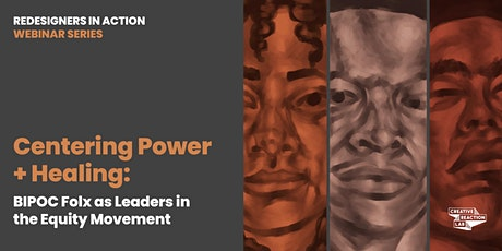 Centering Power & Healing: BIPOC Folx as Leaders in the Equity Movement tickets