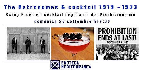 The Metronomes & cocktail 1919 -1933 biglietti