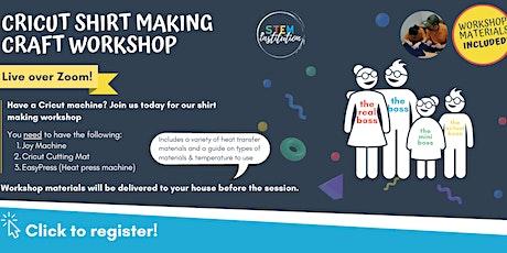 Cricut Shirt Making Craft Workshop (Live over Zoom) - Joy Machine tickets