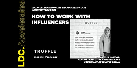 LDC Accelerates x Truffle Social : How To Work With Influencers Tickets