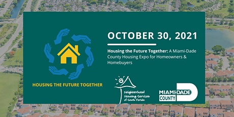 Miami-Dade County Homeowner & Homebuyer Expo - Housing the Future Together! tickets