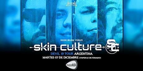 Skin Culture (Brasil) - DEVIL 19 TOUR - CLUB TUCUMAN entradas