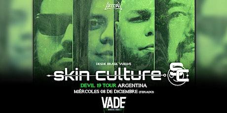 Skin Culture (Brasil) - DEVIL 19 TOUR - VADENUEVO entradas
