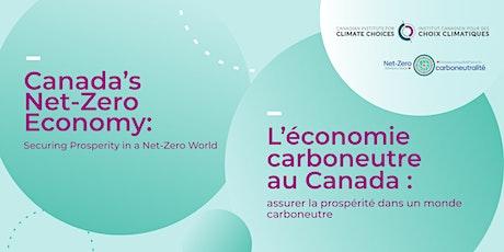 Canada's Net Zero Economy: Securing Prosperity in a Net Zero World tickets