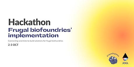 Hackathon: Frugal biofoundries implementation tickets
