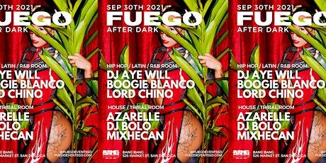FUEGO After Dark @ Bang Bang tickets