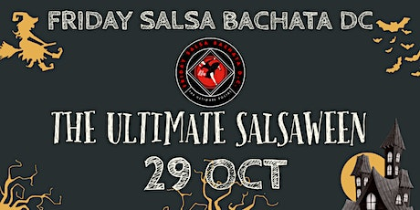 Friday Salsa Bachata DC ✰ THE ULTIMATE SALSAWEEN I tickets