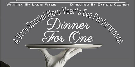 Dinner for One/NYE Dinner, Show, and Party tickets