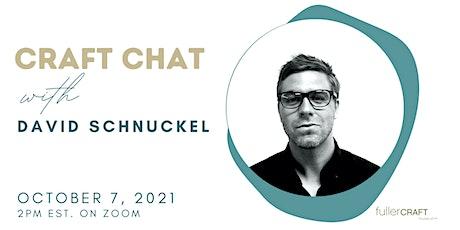 Craft Chat with David Schnuckel tickets