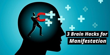3 Brain Hacks for Manifestation tickets