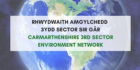 Rhwydwaith Amgylchedd 3ydd Sector  Sir Gâr\ 3rd Sector Environment Network tickets