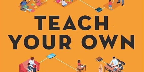 40th Anniversary Edition of Teach Your Own with Pat Farenga tickets