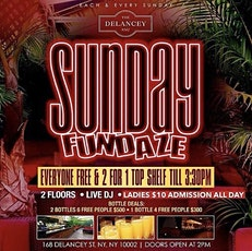 *EACH AND EVERY SUNDAY* SUNDAY FUNDAZE DAY PARTY @ THE DELANCEY tickets