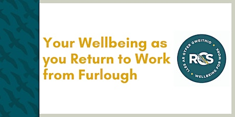 Your Wellbeing as you Return to Work from Furlough tickets