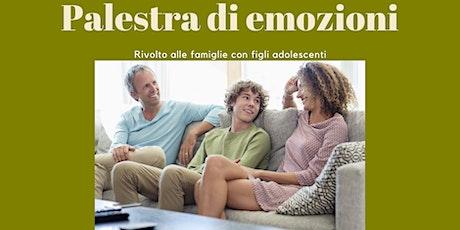 Palestra d'emozioni. Laboratorio esperienziale per famiglie con adolescenti biglietti