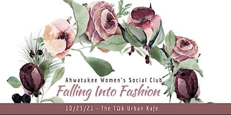 Falling Into Fashion -Ahwatukee Women's Social Club Charity Fashion Show tickets