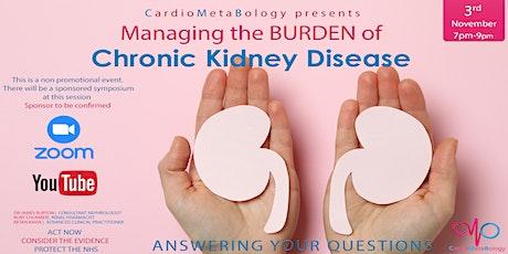 Managing the BURDEN of Chronic Kidney Disease tickets