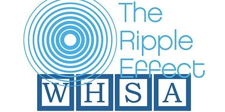 WHSA Trauma-Informed-Event: The Ripple Effect tickets