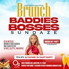 BADDIES. BOSSES. BRUNCH: $150 bottles -BBB SUNDAZE: BRUNCH + DAY PARTY @ 02 tickets