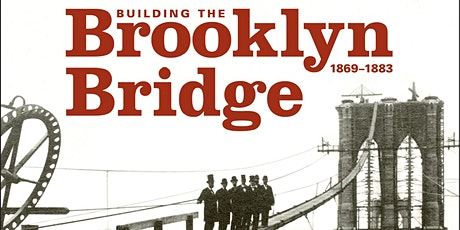 Building The Brooklyn Bridge 1869 to 1883 ( In-Person Attendance) tickets